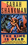 The King Is Dead, Sarah Shankman, 1451666608
