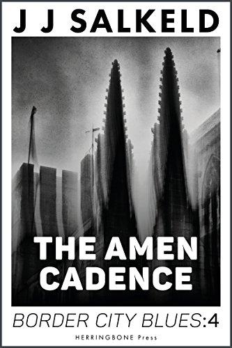 The Amen Cadence (Border City Blues Book 4)