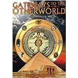 Gateways to the Otherworld