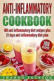 Anti Inflammatory Diet Cookbook: 100 Anti Inflammatory Diet Recipes plus 21 Days Anti Inflammatory Diet Plan