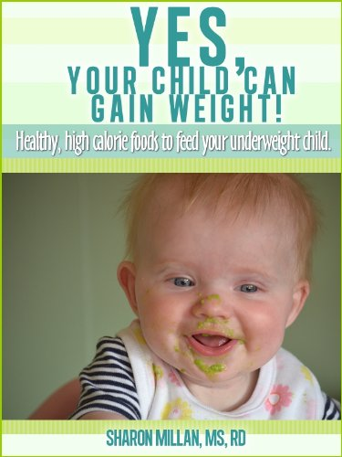 Yes Your Child Can Gain Weight Healthy High Calorie Foods To Feed