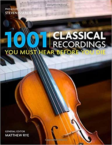 1001 Classical Recordings You Must Hear Before You Die: Matthew Rye