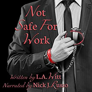 Audio Book Review: Not Safe For Work by L.A. Witt (Author) & Nick J. Russo (Narrator)