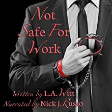Not Safe for Work Audiobook by L. A. Witt Narrated by Nick J. Russo