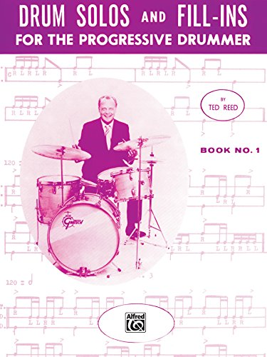 Drum Solos and Fill-Ins for the Progressive Drummer, Book 1: Learn How to Play Drum Fills and Solos on the Drumset (Ted Reed Publications)