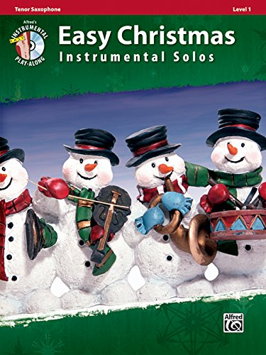 Easy Christmas Instrumental Solos, Level 1: Tenor Sax, Book & CD (Easy Instrumental Solos Series) (Alfred Music Sheet Tenor)