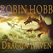 Dragon Haven: Rain Wilds Chronicles, Volume 2 | Robin Hobb