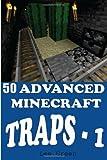 50 Advanced Minecraft Traps - 1, Lee Green, 1499736401