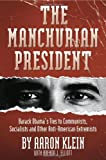 img - for The Manchurian President: Barack Obama's Ties to Communists, Socialists and Other Anti-American Extremists book / textbook / text book