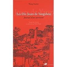 Dix jours de Yangzhou (Les): Journal d'un survivant