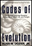 Codes of Evolution, Rush W. Dozier, 0517586428