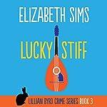 Lucky Stiff: Lillian Byrd Crime Series, Book 3 | Elizabeth Sims