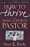 How to Thrive As a Small-Church Pastor, Steve R. Bierly, 0310216559