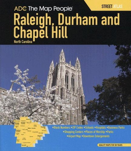 ADC The Map People Raleigh, Durham and Chapel Hill North Carolina Street Atlas (Raleigh, Durham & Chapel Hill North Carolina Map) ()