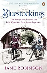 Bluestockings: The Remarkable Story of the First Women to Fight for an Education