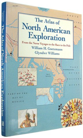 The Atlas of North American Exploration: From the Norse Voyages to the Race to the Pole (Atlas Poles)