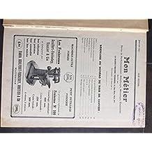 Mon métier -revue de perfectionnement métallurgie, mécanique, electricité -année 1931