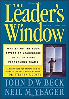 Book The Leader's Window: Mastering the Four Styles of Leadership to Build High-Performing Teams by John D.W. Beck (2001-09-18)