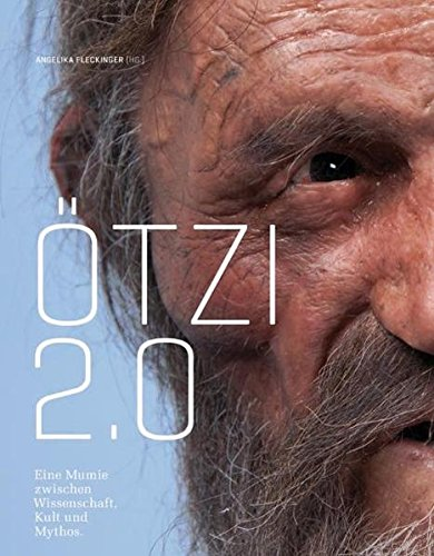 Ötzi 2.0: Eine Mumie zwischen Wissenschaft, Kult und Mythos