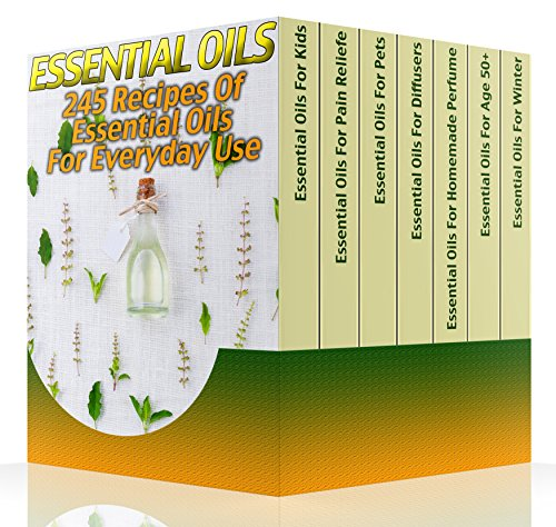 Essential Oils: 245 Recipes Of Essential Oils For Any Purpose by [Lorance, Lily ]