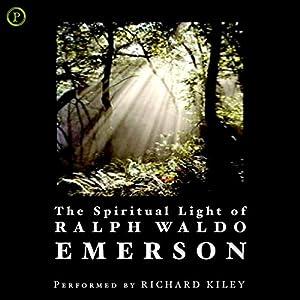 The Spiritual Light of Ralph Waldo Emerson Audiobook