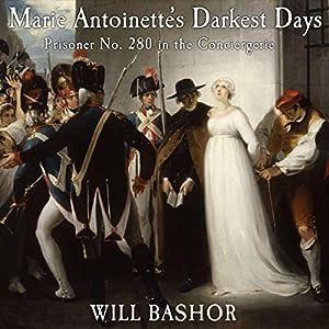 Marie Antoinette's Darkest Days Audiobook