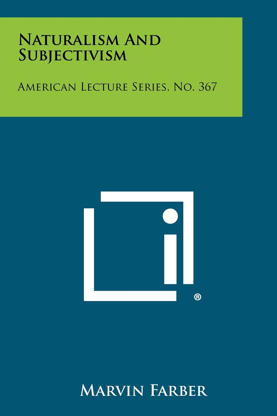 Naturalism And Subjectivism: American Lecture Series, No. 367 PDF
