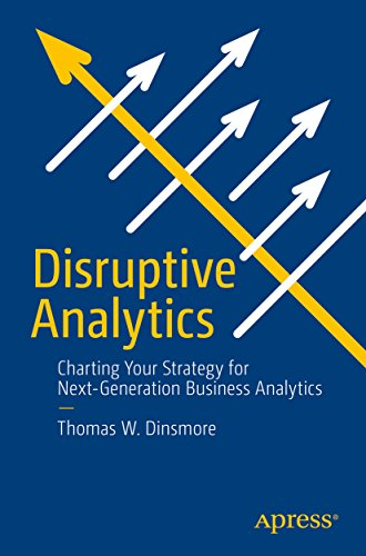 (Disruptive Analytics: Charting Your Strategy for Next-Generation Business Analytics)