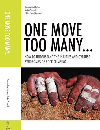 (One Move Too Many. How to Understand the Injuries and Overuse Syndroms of Rock)