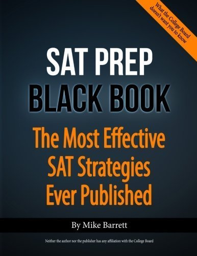 SAT Prep Black Book: The Most Effective SAT Strategies Ever Published by Mike Barrett (2013-03-14)