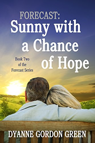 Book: Forecast - Sunny with a Chance of Hope - Book Two of the Forecast Series by Dyanne Gordon Green