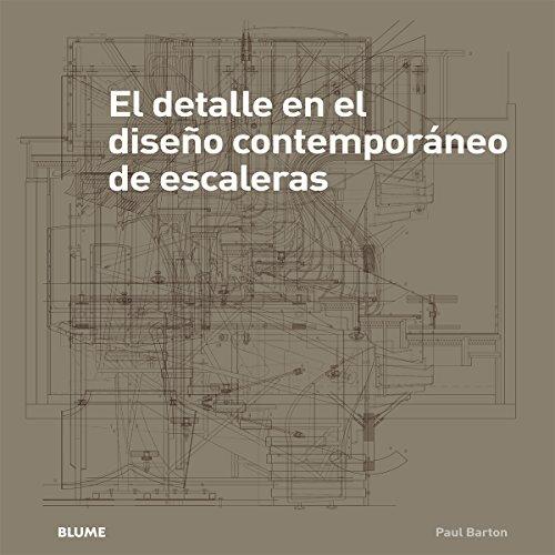 Descargar Libro El Detalle En El Diseño Contemporáneo De Escaleras Paul Barton