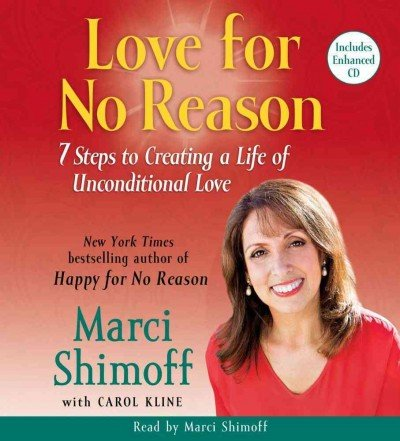 {LOVE FOR NO REASON} BY Shimoff, Marci (Author )Love for No Reason: 7 Steps to Creating a Life of Unconditional Love(compact disc) pdf