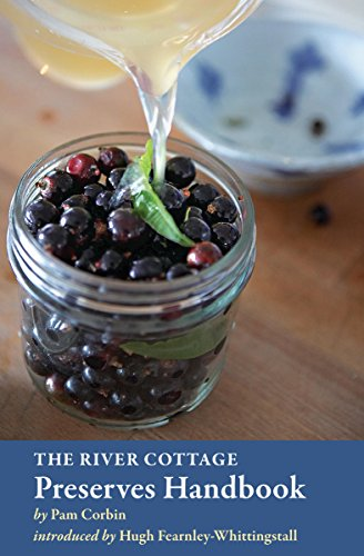 The River Cottage Preserves Handbook Cordial Bath