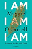 #6: I Am, I Am, I Am: Seventeen Brushes with Death