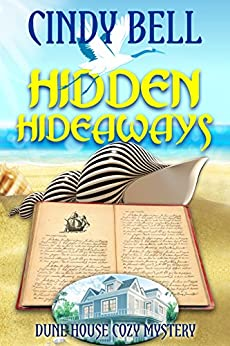 Hidden Hideaways (Dune House Cozy Mystery Series Book 4) by [Bell, Cindy]