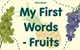 Mes premiers mots - Fruits: (Baby Book, Beginner Readers) (French Edition)