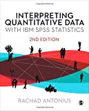 Interpreting Quantitative Data with IBM SPSS Stastics, Antonius, Rachad, 1446207420