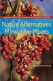 Native Alternatives to Invasive Plants (Brooklyn Botanic Garden All-Region Guide)