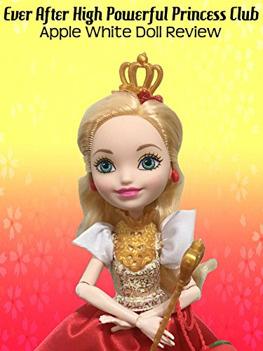 Review: Ever After High Powerful Princess Club Apple White Doll Review ()