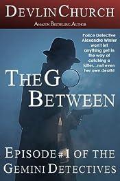 The Go Between (Gemini Detectives Book 1)
