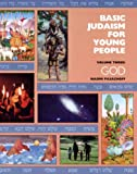 Basic Judaism for Young People, Naomi E. Pasachoff, 0874414253