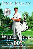Who's Your Caddy?, Rick Reilly, 0375432108