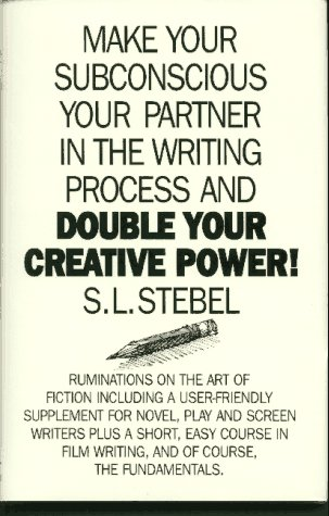 Double Your Creative Power!: Make Your Subconscious a Partner in the Writing Process
