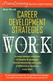 Real World Career Development Strategies That Work, Compilation, 1885640900