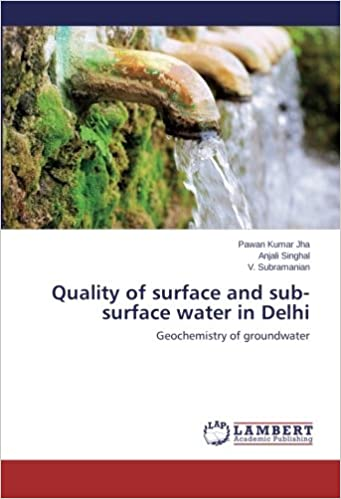 Read online Quality of surface and sub-surface water in Delhi: Geochemistry of groundwater PDF, azw (Kindle), ePub, doc, mobi