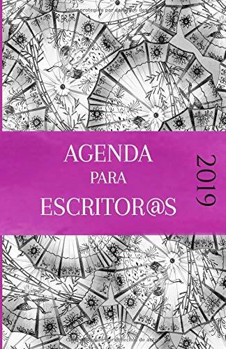 Agenda 2019 para escritor@s: La agenda que tod@ amante de la ...