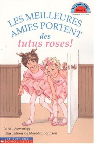 Les Meileures Amies Portent Des Tutus Roses - Brownrigg,Sheri