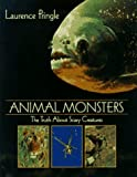 Animal Monsters, Laurence Pringle, 0761450033