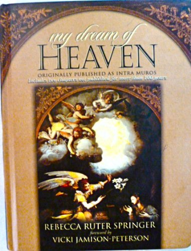 My Dream of Heaven, Springer. Library Binding, 2002 (My Dream Of Heaven By Rebecca Ruter Springer)